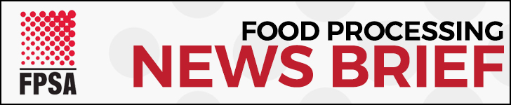 FPSA: Food Processing News Brief